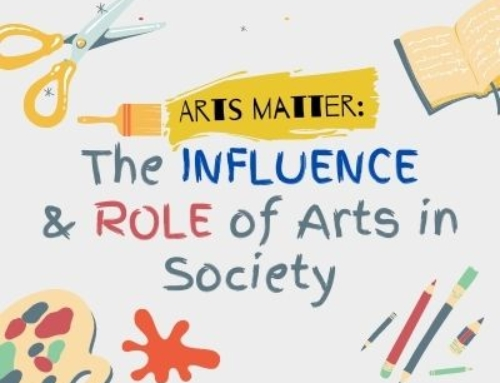 Arts Matter: The Influence and Role of Arts in Society